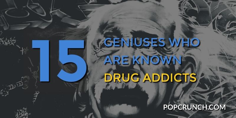 Drug Addicted Geniuses