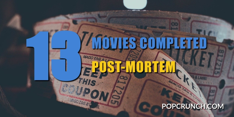 13 movies completed post-mortem